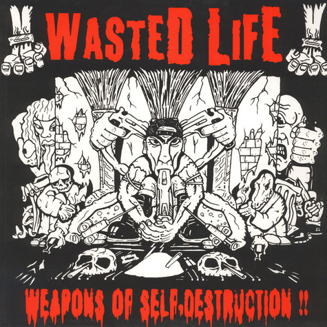 Wasted Life - Weapons Of Self Destruction