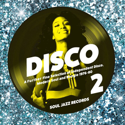 Soul Jazz Records Presents - Disco 2: A Further Fine Selection Of Independent Disco, Modern Soul And Boogie 1976-80