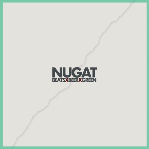 Nugat - Beats x Beer x Green