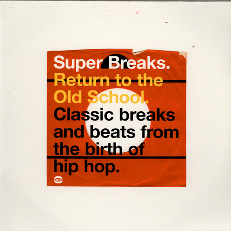 V.A. - Super Breaks. Return To The Old School. Classic Breaks And Beats From The Birth Of Hip-Hop