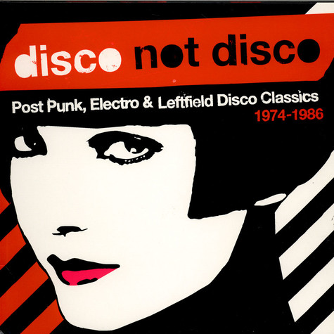 V.A. - Disco Not Disco: Post Punk, Electro & Leftfield Disco Classics - 1974-1986