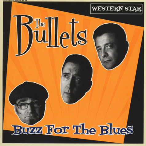 Bullets, The - Buzz For The Blues