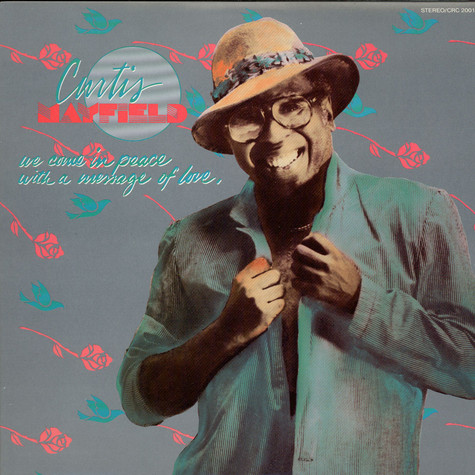 Curtis Mayfield - We Come In Peace With A Message Of Love