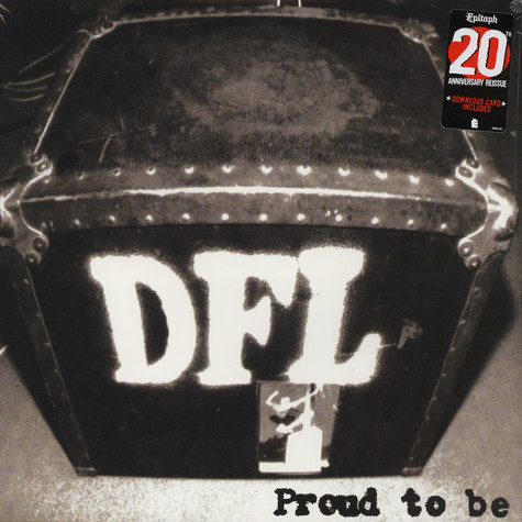 DFL (Dead Fucking last) - Proud To Be 20th Anniversary Black Vinyl Edition