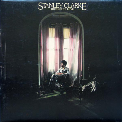 Stanley Clarke, - Journey To Love