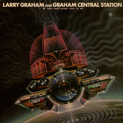 Graham Central Station - My Radio Sure Sounds Good To Me