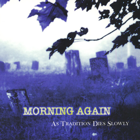 Morning Again - As Tradition Dies Slowly