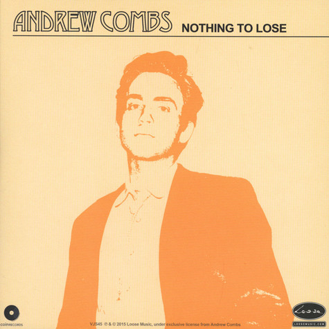 Andrew Combs / Barna Howard - Nothing To Lose / Qute A Feelin'