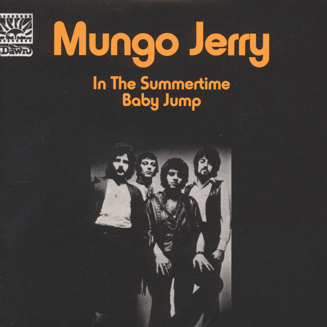 Mungo Jerry - In The Summertime/Baby Jump