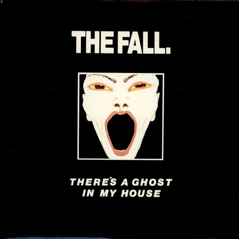 Fall, The - There's A Ghost In My House