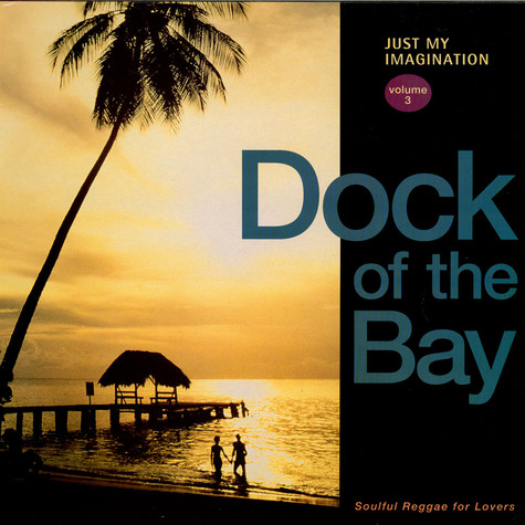 V.A. - Just My Imagination Volume 3: Dock Of The Bay