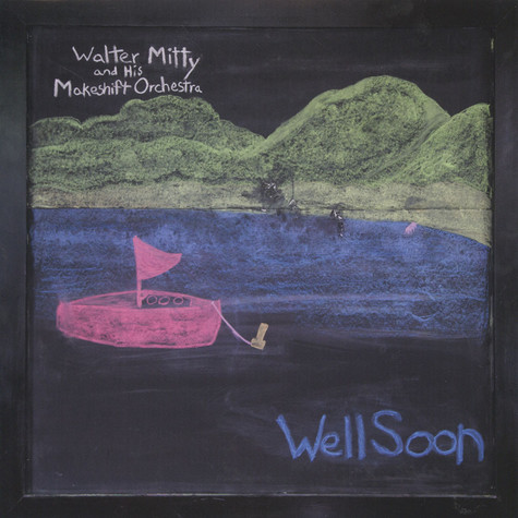 Walter Mitty & His Makeshift Orchestra - Well Soon