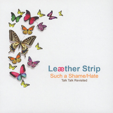 Leaether Strip - Such A Shame / Hate