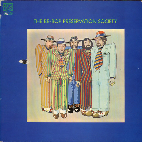 The Be-Bop Preservation Society - The Be-Bop Preservation Society