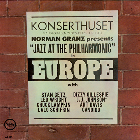 Dizzy Gillespie / J.J. Johnson / Stan Getz / Leo Wright / Art Davis / Chuck Lampkin / Lalo Schifrin / Candido - Jazz At The Philharmonic In Europe