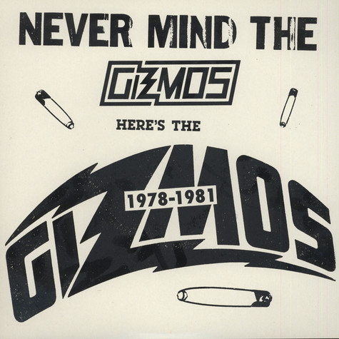 Gizmos - Never Mind The Gizmos, Here's The Gizmos