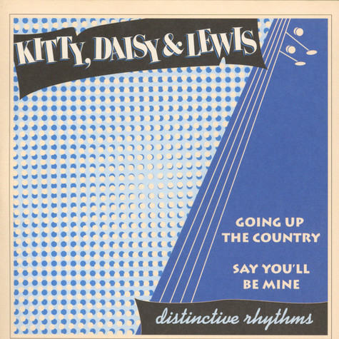 Kitty, Daisy & Lewis - Going Up The Country / Say You'll Be Mine
