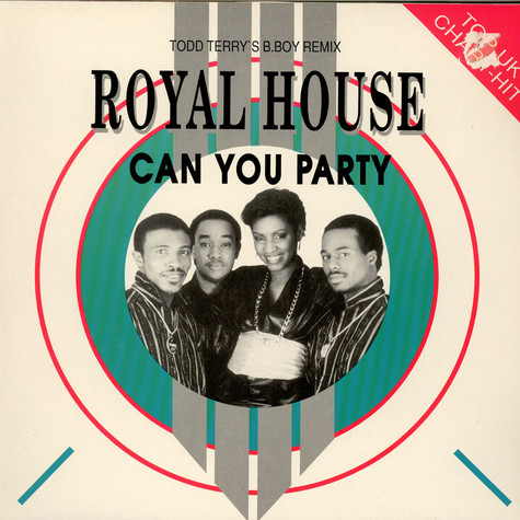 Royal House - Can You Party (Todd Terry's B.Boy Remix)