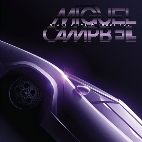 Miguel Campbell - Night Drive Without You
