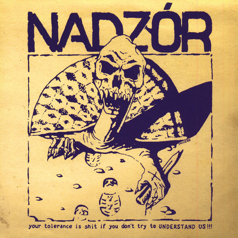 Nadzor - Your Tolerance Is Shit If You Don't Understand