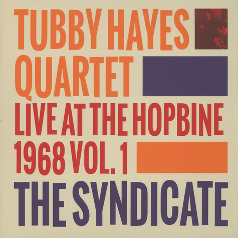 Tubby Hayes Quartet, The - Live At The Hopbine 1968 Volume 1