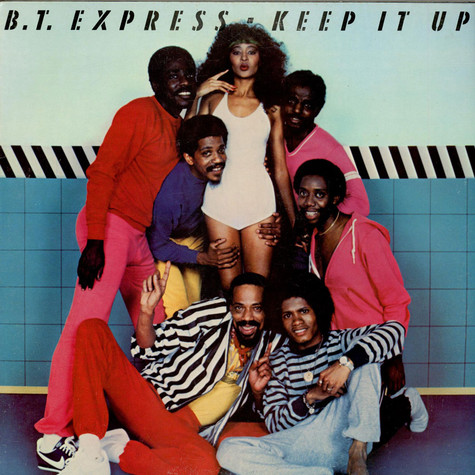 B.T. Express - Keep It Up