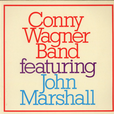 Conny Wagner Band - Featuring John Marshall