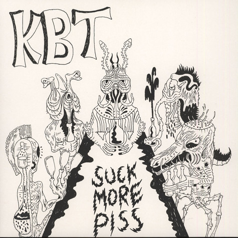 KBT - Suck More Piss