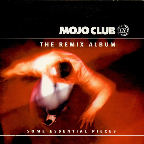 V.A. - Mojo Club - The Remix Album (Some Essential Pieces)