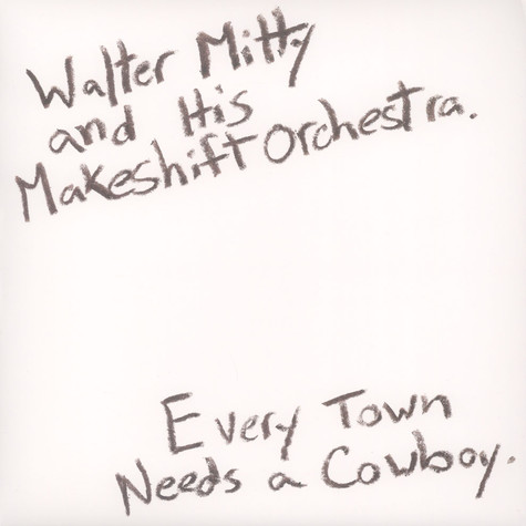 Walter Mitty & His Makeshift Orchestra - Every Town Needs A Cowboy