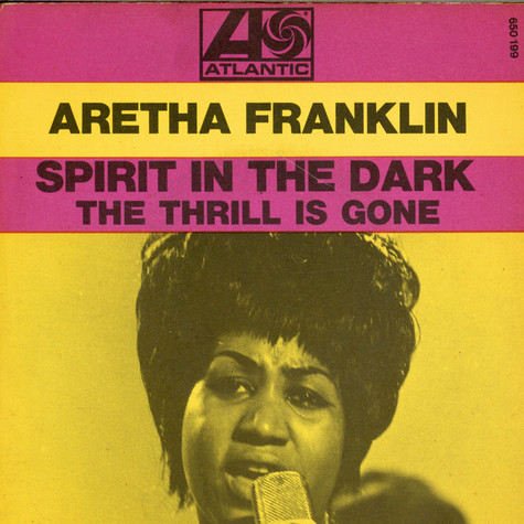 Aretha Franklin With The Dixie Flyers - Spirit In The Dark / The Thrill Is Gone