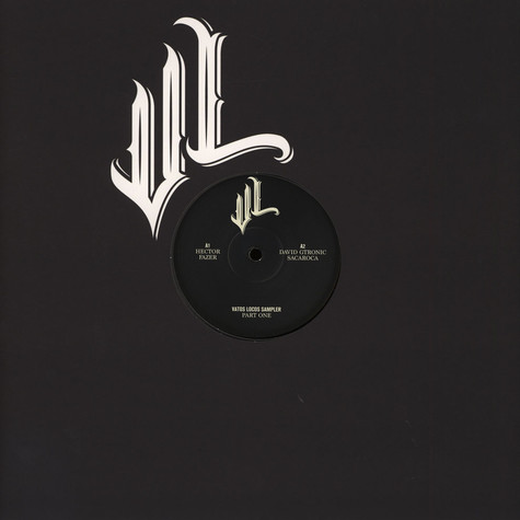 Hector / David Gtronic / Randall M / Hanfry Martinez - Vatos Locos Sampler Part 1