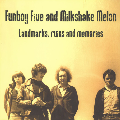 Funboy Five / Milkshake Melon - Landmarks, Ruins And Memories