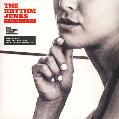 Rhythm Junks, The - It Takes A While