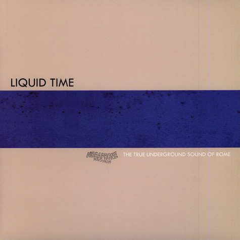 True Underground Sound Of Rome, The - Liquid Time