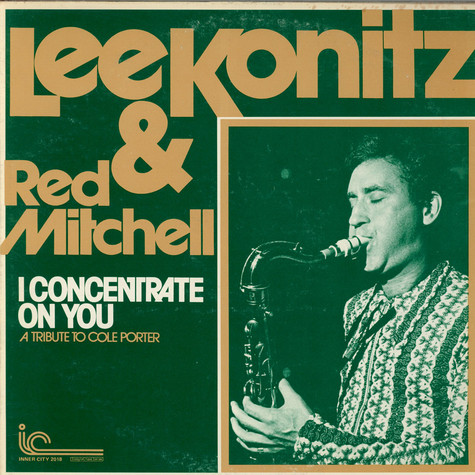 Lee Konitz & Red Mitchell - I Concentrate On You (A Tribute To Cole Porter)