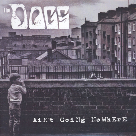 Dogs, The - Ain't Going Nowhere