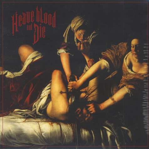 Heave Blood And Die - Heave Blood And Die Black Vinyl Edition