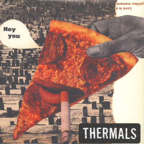Thermals, The - Hey You