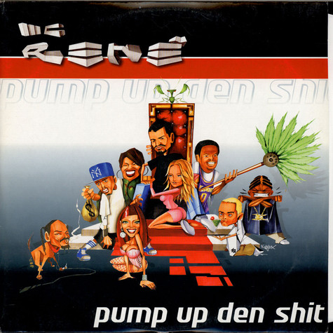 MC Rene - Pump Up Den Shit