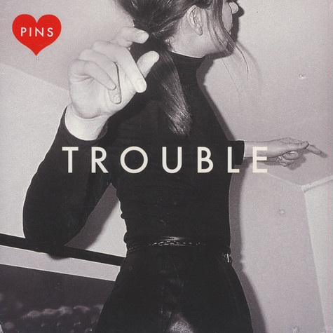 PINS - Trouble