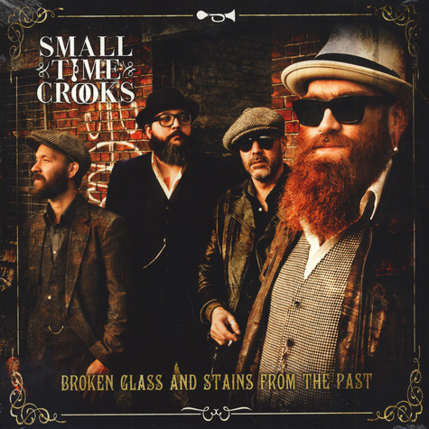 Small Time Crooks - Broken Glass And Stains From The Past