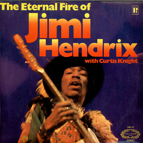 Jimi Hendrix With Curtis Knight - The Eternal Fire Of Jimi Hendrix