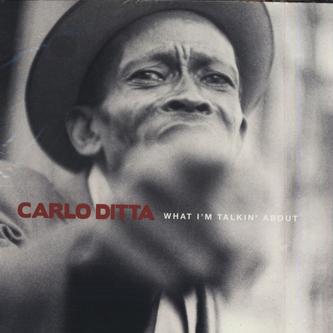 Carlo Ditta - What I'm Talkin About