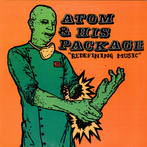 Atom And His Package - Redefining Music
