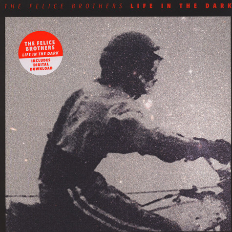 Felice Brothers, The - Life In The Dark