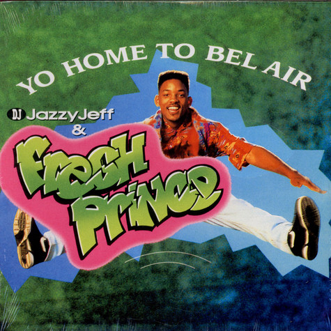 DJ Jazzy Jeff & The Fresh Prince - Yo Home To Bel Air / Parents Just Don't Understand