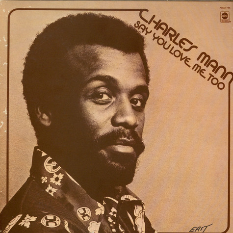 Charles Mann - Say You Love Me Too
