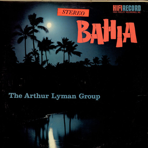Arthur Lyman Group, The - Bahia