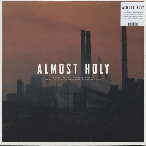 Atticus Ross, Leopold Ross, & Bobby Krlic - OST Almost Holy